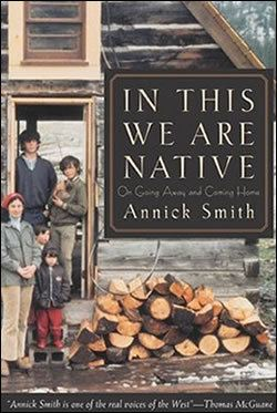 Annick Smith Book Review In This We Are Native by Annick Smith Prairie Fire