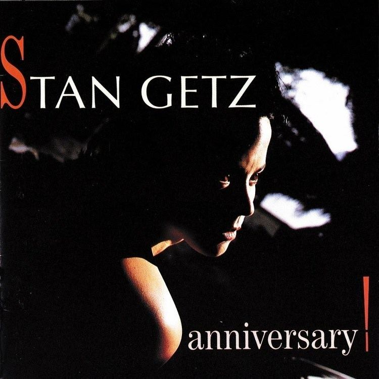 Anniversary! (Stan Getz album) httpsiytimgcomvipdfRGwvit4Qmaxresdefaultjpg