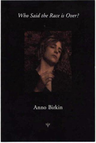 Anno Birkin Who Said the Race is Over by Anno Birkin Reviews