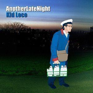 Another Late Night: Kid Loco httpsuploadwikimediaorgwikipediaencceAno