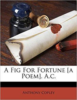 Anthony Copley A Fig For Fortune a Poem Ac Anthony Copley 9781179995731