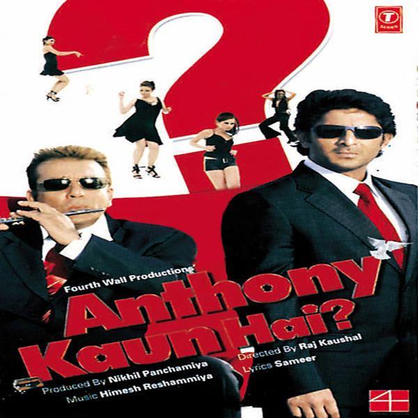 Anthony Kaun Hai? Anthony Kaun Hai 2006 Movie Mp3 Songs Bollywood Music