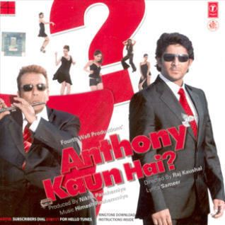 Anthony Kaun Hai? Anthony Kaun Hai 2006 Hindi Movie Mp3 Song Free Download