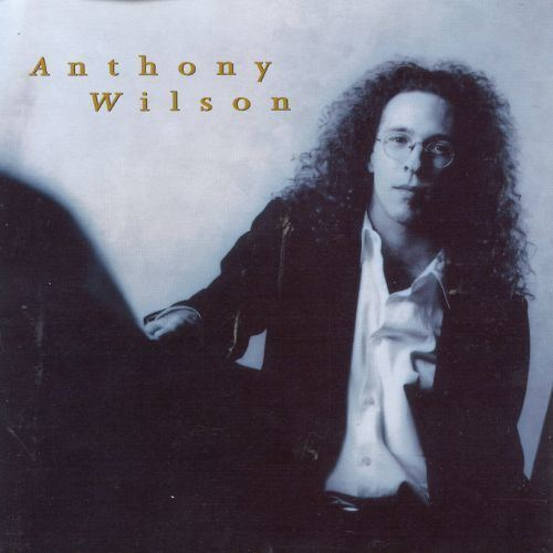 Anthony Wilson (musician) Contemporary Jazz Music Albums AllMusic