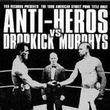 Anti-Heros vs Dropkick Murphys httpsuploadwikimediaorgwikipediaenthumbe