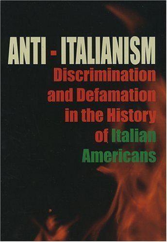 Anti-Italianism Amazoncom AntiItalianism Discrimination and Defamation in the