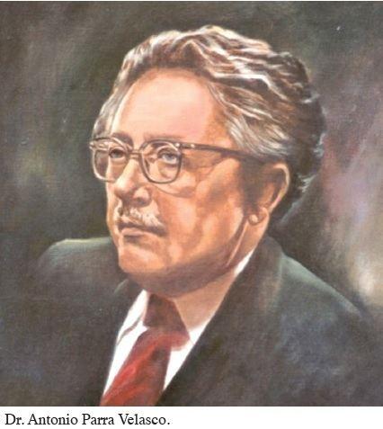 Antonio Parra Velasco Homenaje a la memoria del Ex Rector Dr Antonio Parra Velasco EL
