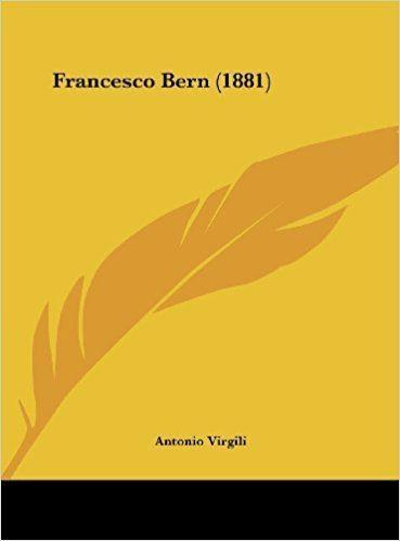 Antonio Virgili Francesco Bern 1881 Antonio Virgili 9781161783629 Amazoncom Books