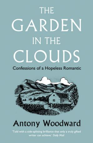 Antony Woodward The Garden in the Clouds by Antony Woodward Paperback HarperCollins