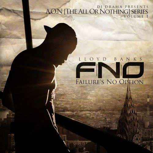 A.O.N. (All Or Nothing) Series Vol. 1: F.N.O. (Failure's No Option) hwimgdatpiffcomm6914012LloydBanksFNOFailur