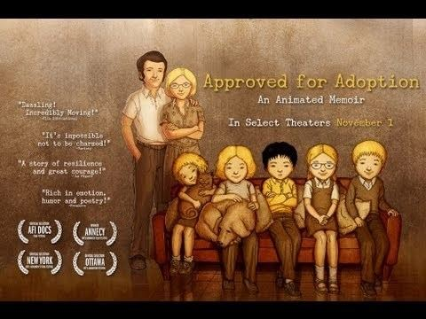 Approved for Adoption Documentary APPROVED FOR ADOPTION TRAILER Jung William Coryn