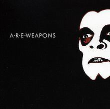 A.R.E. Weapons (album) httpsuploadwikimediaorgwikipediaenthumb2