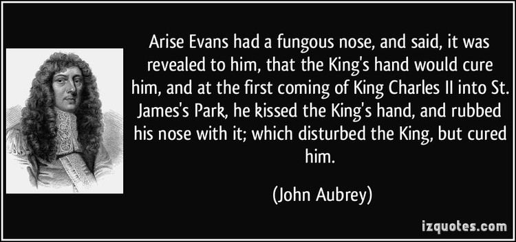 Arise Evans Arise Evans had a fungous nose and said it was revealed to him