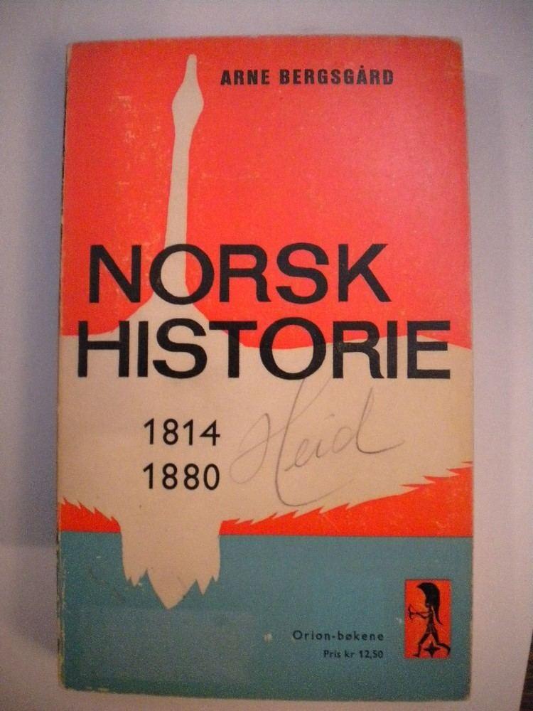 Arne Bergsgård Norsk Historie 1814 1880 Arne Bergsgrd BOK P NETT Brukte
