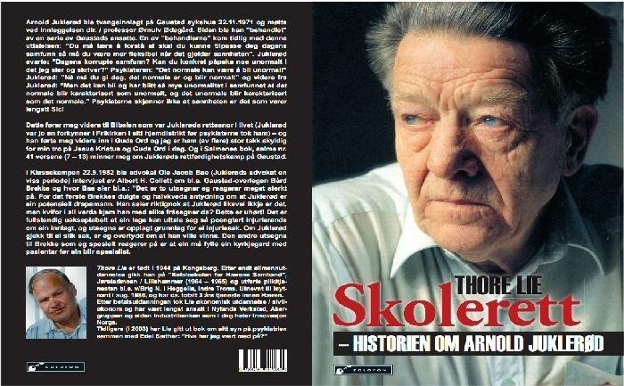 Arnold Juklerød Arnold Juklerd Psykiatriens uhyggelige menneskeforakt avslrt