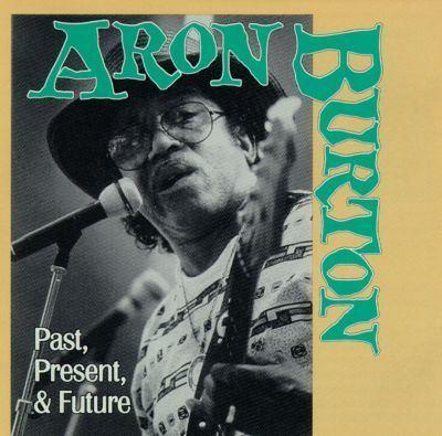 Aron Burton Past Present amp Future Aron Burton Songs Reviews