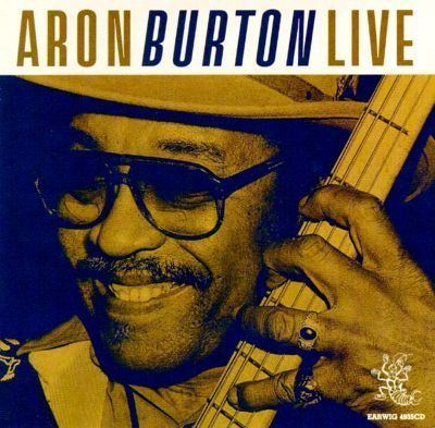 Aron Burton Aron Burton Live Aron Burton Songs Reviews Credits