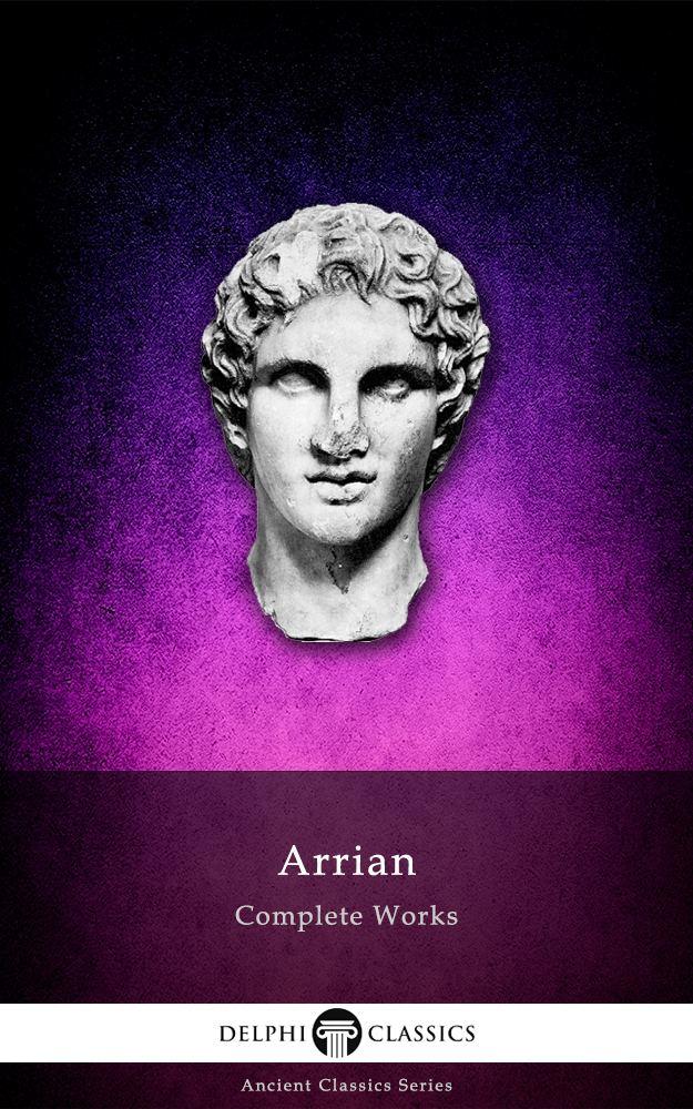 Arrian Arrian Delphi Classics