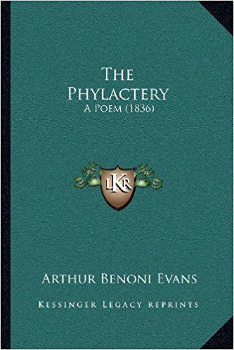 Arthur Benoni Evans The Phylactery A Poem 1836 Amazoncouk Arthur Benoni Evans