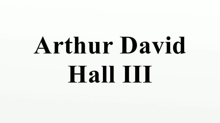 Arthur David Hall III Arthur David Hall III YouTube