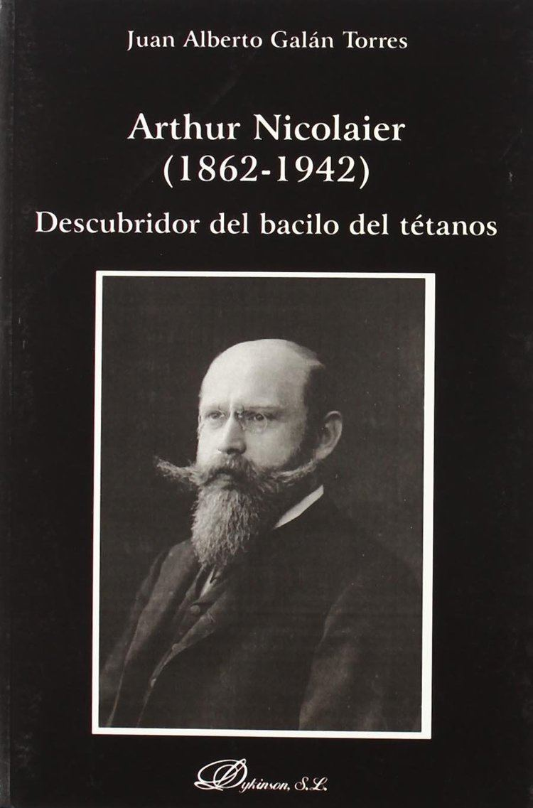 Arthur Nicolaier Arthur Nicolaier 18621942 descubridor del bacilo del ttanos