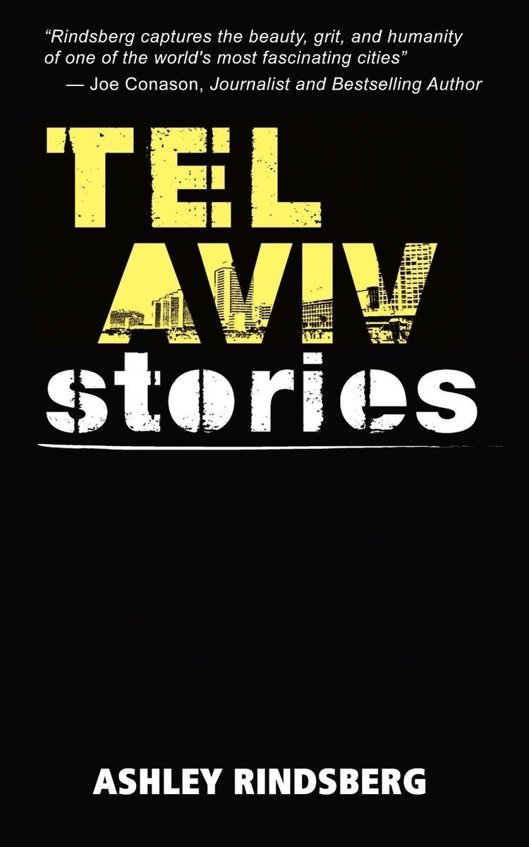 Ashley Rindsberg Tel Aviv Stories Ashley Rindsberg 9780615422435 Amazoncom Books
