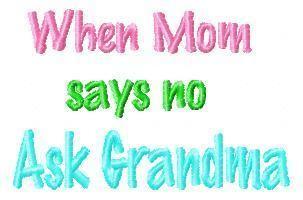 Ask Grandma When Mom says no Ask Grandma 050 Charming Station Embroidery