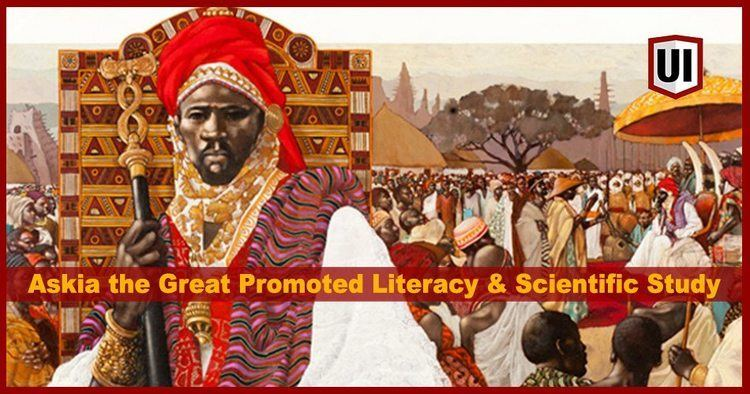 Askia Mohammad I Askia The Great Revitalized the Songhay Empire by Focusing on