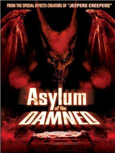 Asylum of the Damned Asylum of the Damned aka Hellborn 2003 HORRORPEDIA