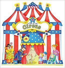 At the Circus A Day at the Circus A Day at Books Happy Books