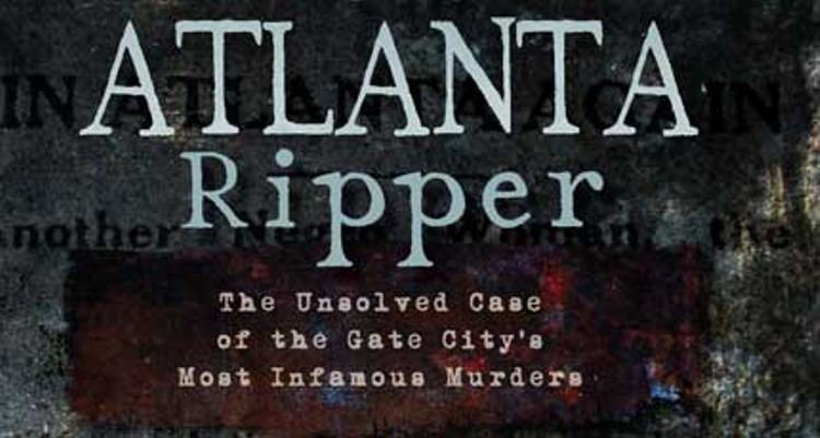 Atlanta Ripper Unsolved Crime Atlanta Ripper Future Works Movies