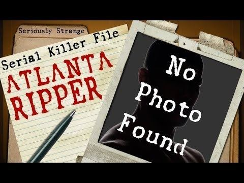 Atlanta Ripper The Atlanta Ripper UNSOLVED SERIAL KILLER FILES 24 YouTube