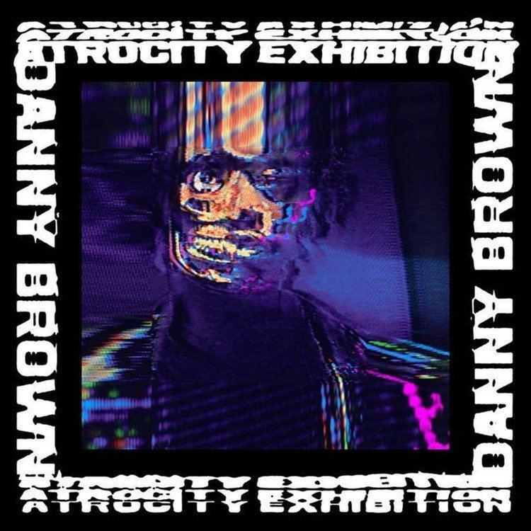 Atrocity Exhibition (album) staticstereogumcomuploads201609DannyBrownA