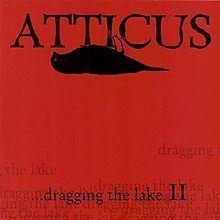 Atticus: ...Dragging the Lake, Vol. 2 httpsuploadwikimediaorgwikipediaenthumb6