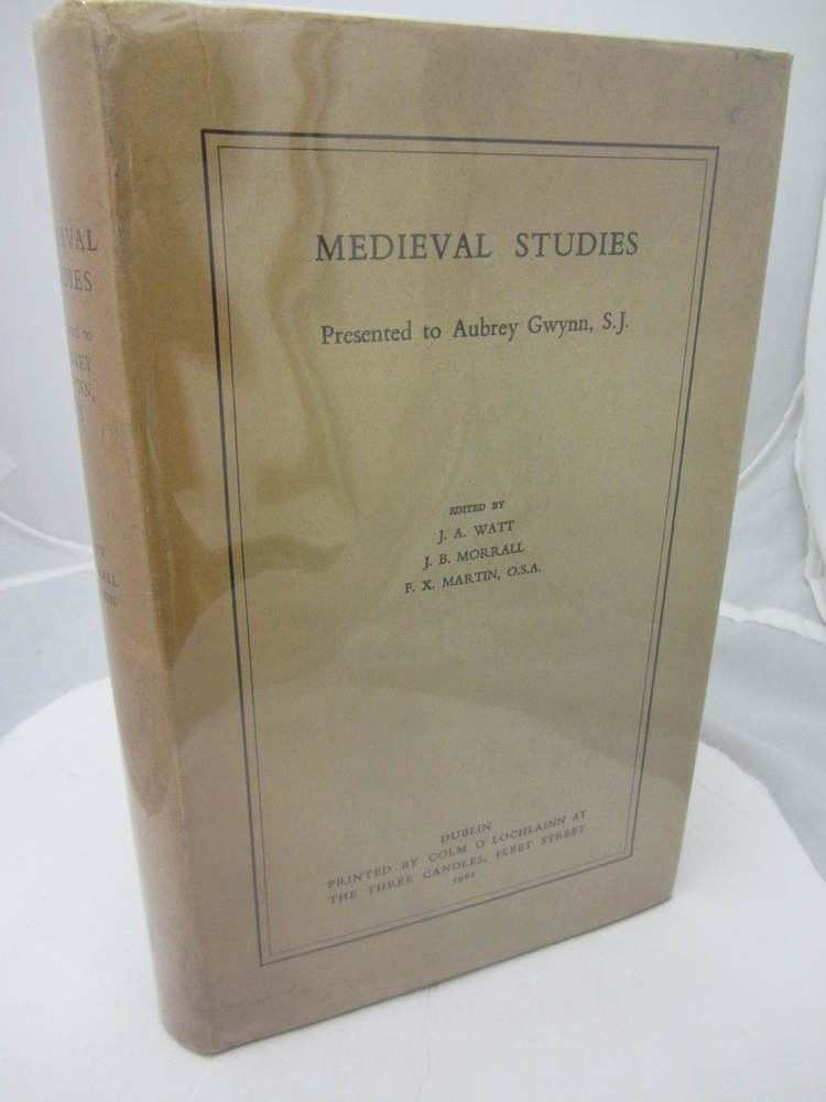 Aubrey Gwynn Medieval Studies presented to Aubrey Gwynn by Aubrey Gwynn Ulysses