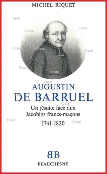 Augustin Barruel Augustin de Barruel Un jsuite face aux Jacobins francs