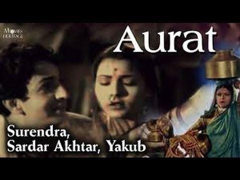 Aurat 1940 Full Hindi Vintage Movie Sardar Akhtar Surendra