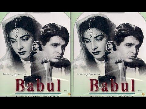 Babul 1950 Hindi Full Movie Dilip Kumar Nargis Bollywood Movie