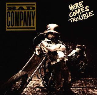 Bad Company (1992 film) Here Comes Trouble Bad Company album Wikipedia