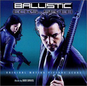 Ballistic: Ecks vs. Sever Don Davis Ballistic Ecks Vs Sever Amazoncom Music