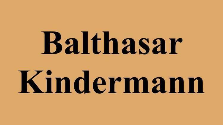 Balthasar Kindermann Balthasar Kindermann YouTube