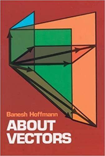 Banesh Hoffmann About Vectors Dover Books on Mathematics Banesh Hoffmann