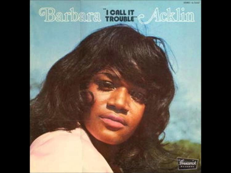 Barbara Acklin BARBARA ACKLIN I CALL IT TROUBLE YouTube
