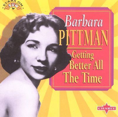 Barbara Pittman Getting Better All the Time Barbara Pittman Songs