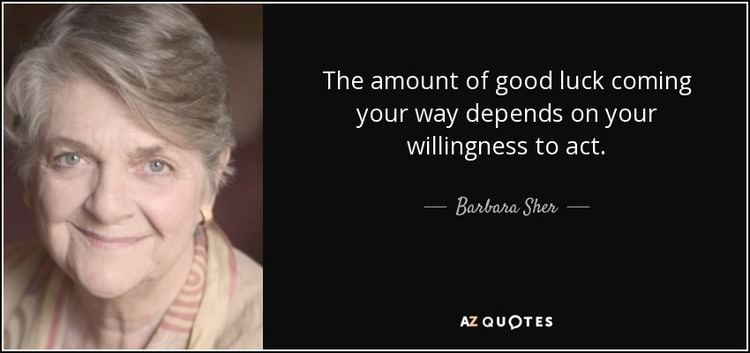 Barbara Sher Barbara Sher quote The amount of good luck coming your