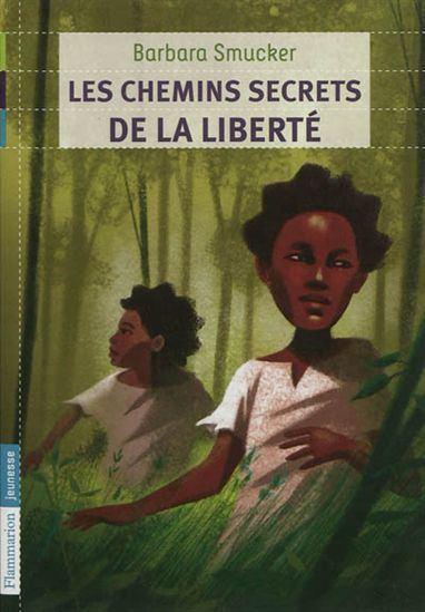 Barbara Smucker BARBARA SMUCKER Les Chemins secrets de la libert N d Ages 9