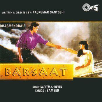 Barsaat (1995 film) Barsaat 1995 NadeemShravan Listen to Barsaat songsmusic