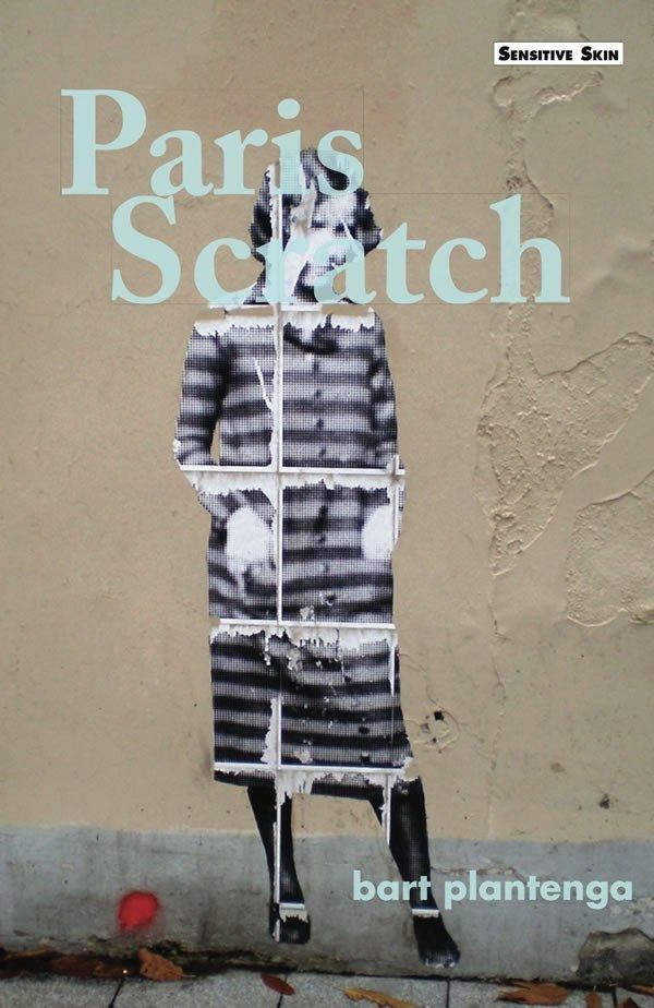 Bart Plantenga PARIS SCRATCH a new book bart plantenga Books Sensitive Skin