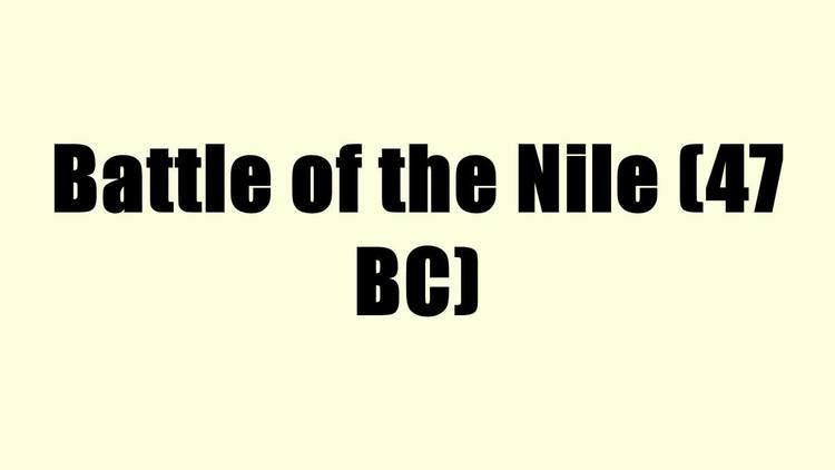 Battle of the Nile (47 BC) Battle of the Nile 47 BC YouTube
