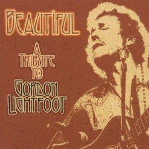 Beautiful: A Tribute to Gordon Lightfoot httpsuploadwikimediaorgwikipediaenaa3Bea